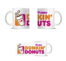 DUNKIN DONUTS  NOVELTY MUG PERSONALISE FREE BIRTHDAY FATHERS DAY PRESENT GIFT