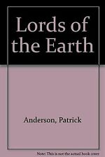 Lords of the Earth Anderson, Patrick Hardcover Used - Good