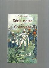 Série noire à la Coloniale Les Philopyges II Antoine Barral REF E16