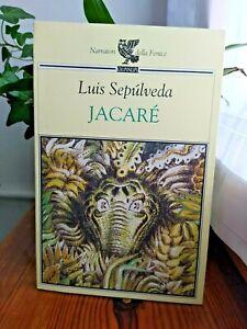 Jacarè, Luis Sepúlveda, Romanzo, Avventura e Mystery, Guanda