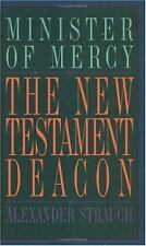 The New Testament Deacon : The Church's Minister of Mercy by Alexander Strauch