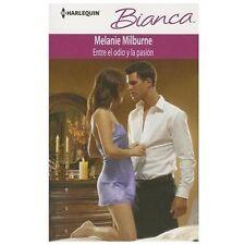 Entre El Odio Y La Pasion: (Between Hate and Passion) (Harlequin Bianca) (Spanis