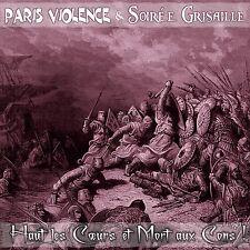 PARIS VIOLENCE/SOIRÉE GRISAILLE Haut les cœurs et mort aux cons split CD ltd500