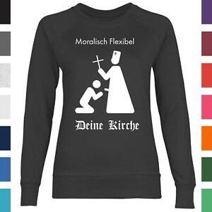 Deine Kirche Moralisch Flexibel Anti Religion Atheist Atheism Damen Sweatshirt
