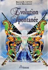 L'évolution spontanee -  Bruce H. Lipton / Steve Bhaerman - Québec 2010 .
