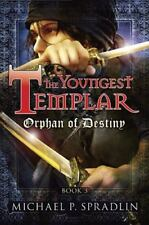 The Youngest Templar: Orphan of Destiny 3 by Michael P. Spradlin (2010,...