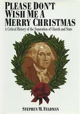 Please Don't Wish Me a Merry Christmas: A Critical History of the Separation of