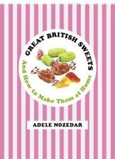Great British Sweets: And How To Make Them at Home by Nozedar, Adele | Hardcover