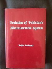 Evolution Of Pakistan's Administrative System ~ Ralph Braibanti ~ 1987 Hardcover