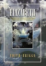 Elizabeth : Memoir of the Seduction and Bulling of a Young Girl by Edith...