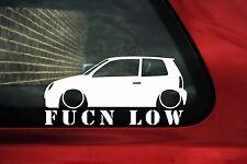 VW LUPO fukn basso Adesivo. per abbassato LUPO & SEAT AROSA