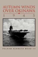 ''Autum Winds Over Okinawa, 1945'' (Paperback or Softback)
