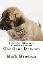 Anatolian Shepherd Training Secrets : Obedient-Dog. net by Mark Mendoza.