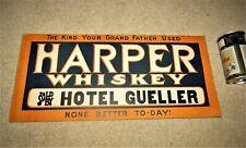 pre-pro Harper Whiskey sign Hotel Gueller - Birnamwood, Wis
