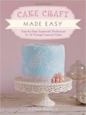 Cake Craft Made Easy: Step by step sugarcraft techniques for 16 vintage-inspired