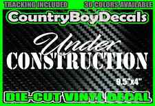 UNDER CONSTRUCTION Vinyl DECAL Sticker Car Truck Diesel LIFTED Boost Turbo Money