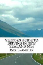 Visitor's Guide to Driving in New Zealand 2014 : By the Travel Guru of New...