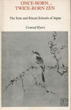 Once-Born, Twice-Born Zen: Soto and Rinzai Schools by Conrad Hyers (1989 Soft)