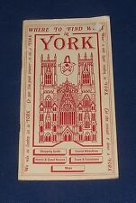 GUIDEBOOK - WHERE TO FIND WHAT IN YORK 52 PAGES