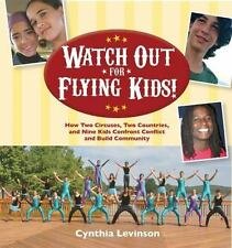 Watch Out for Flying Kids! by Cynthia Levinson 2015 Hardcover Signed Circus