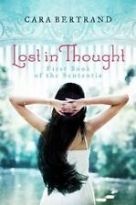 Lost in Thought First Book of the Sententia by Cara Bertrand (2014, Hardcover)