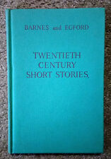 Twentieth Century Short Stories by D Barnes and R F Egford - 1959, reprint 1962