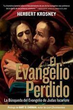 El Evangelio Perdido : La Busqueda para el Evangelio de Judas Iscariote by...