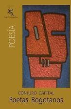 Poetas Bogotanos : Conjuro Capital by Amparo Osorio, Juan Cobo Borda, Enrique...