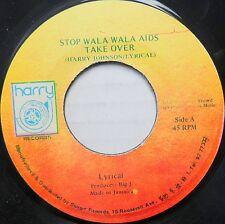 LYRICAL 45 Stop Wala Wala AIDS Take Over HARRY 1985 Reggae JAMAICA PRESS #C590
