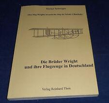 Werner Schwipps - Die Brüder Wright und ihre Flugzeuge in Deutschland