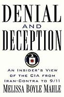 Denial and Deception : An Insider's View of the CIA from Iran Contra to 9/11