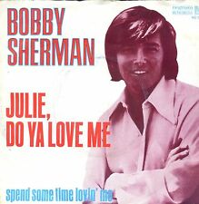 7inch BOBBY SHERMAN julie do ya love me HOLLAND 1970 EX +PS