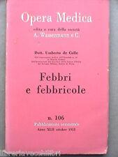 FEBBRI E FEBBRICOLE Umberto de Colle Wassermann Opera medica 106 Medicina di e