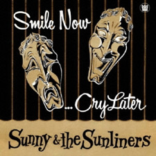 SUNNY & THE SUNLINERS-SMILE NOW. CRY LATER-IMPORT LP WITH JAPAN OBI Ltd/Ed H27