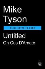Iron Ambition: My Life with Cus D'Amato by Tyson, Mike, Sloman, Larry