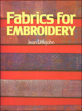 Fabrics for Embroidery by Littlejohn, Jean; Moss, Dudley [Illustrator]