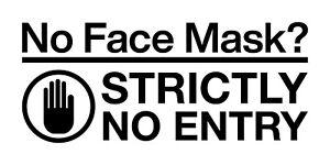 NO FACE MASK NO ENTRY Self Adhesive Vinyl Sign 11cm  x 26cm
