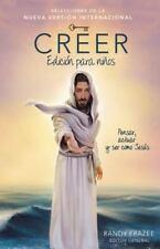 Creer -  Edicion para ninos: Pensar, actuar y ser como Jesus (Spanish Edition)