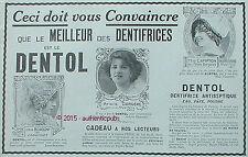 PUBLICITE DENTOL DENTIFRICE MISS CAMPTON IRENE BORDON ARLETTE DORGERE DE 1913 AD