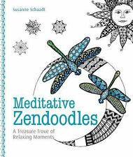 Meditative Zendoodles : A Treasure Trove of Relaxing Moments by Susanne...