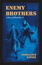 Enemy Brothers A Story of World War II Constance Savery Living History Library