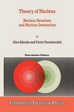 Theory of Nucleus: Nuclear Structure and Nuclear Interaction (Fundamental Theori