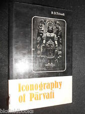 Iconography of Parvati - R D Trivedi - 1981-1st - Indian Religious Art/Sculpture