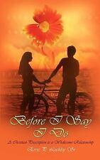 Before I Say I Do: A Christian Prescription to a Wholesome Relationship (Paperba