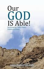 Our GOD IS Able! : Declaring Our GOD's Name, Power, and Praise by Louise...