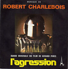 BOF L'AGRESSION / SOMBRES VACANCES ROBERT CHARLEBOIS FRENCH 45 SINGLE OST