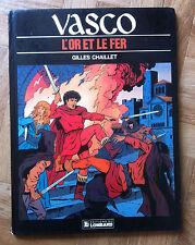 VASCO TOME 1 L'OR ET LE FER GILLES CHAILLET EO ABE/BE (D14)