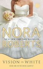 Vision in White -Bk #1 in the  Bride Quartet by Nora Roberts