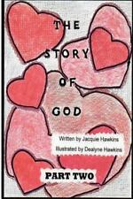 The Story of God - Part 2 : This Is the Second Book in the Story of God...