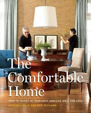 The Comfortable Home: How to Invest in Your Nest and Live Well for Less